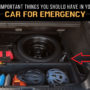 Important things you should have in your car for emergency