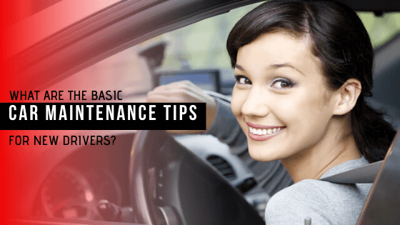 Car Maintenance Tips for New Driver