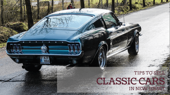 Tips to sell classic cars in New Jersey