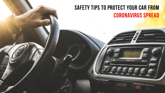 Safety Tips to protect your car from COVID-19