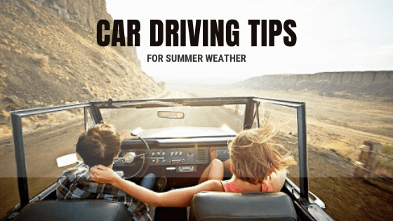 Car driving tips for summer weather