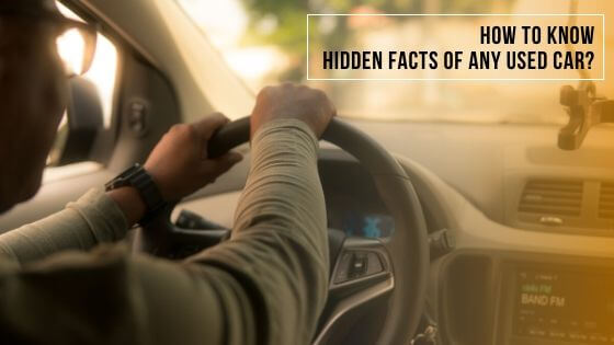 how to know hidden facts of any used car