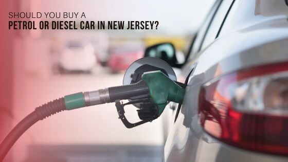 Should You Buy A Petrol or Diesel Car in New Jersey