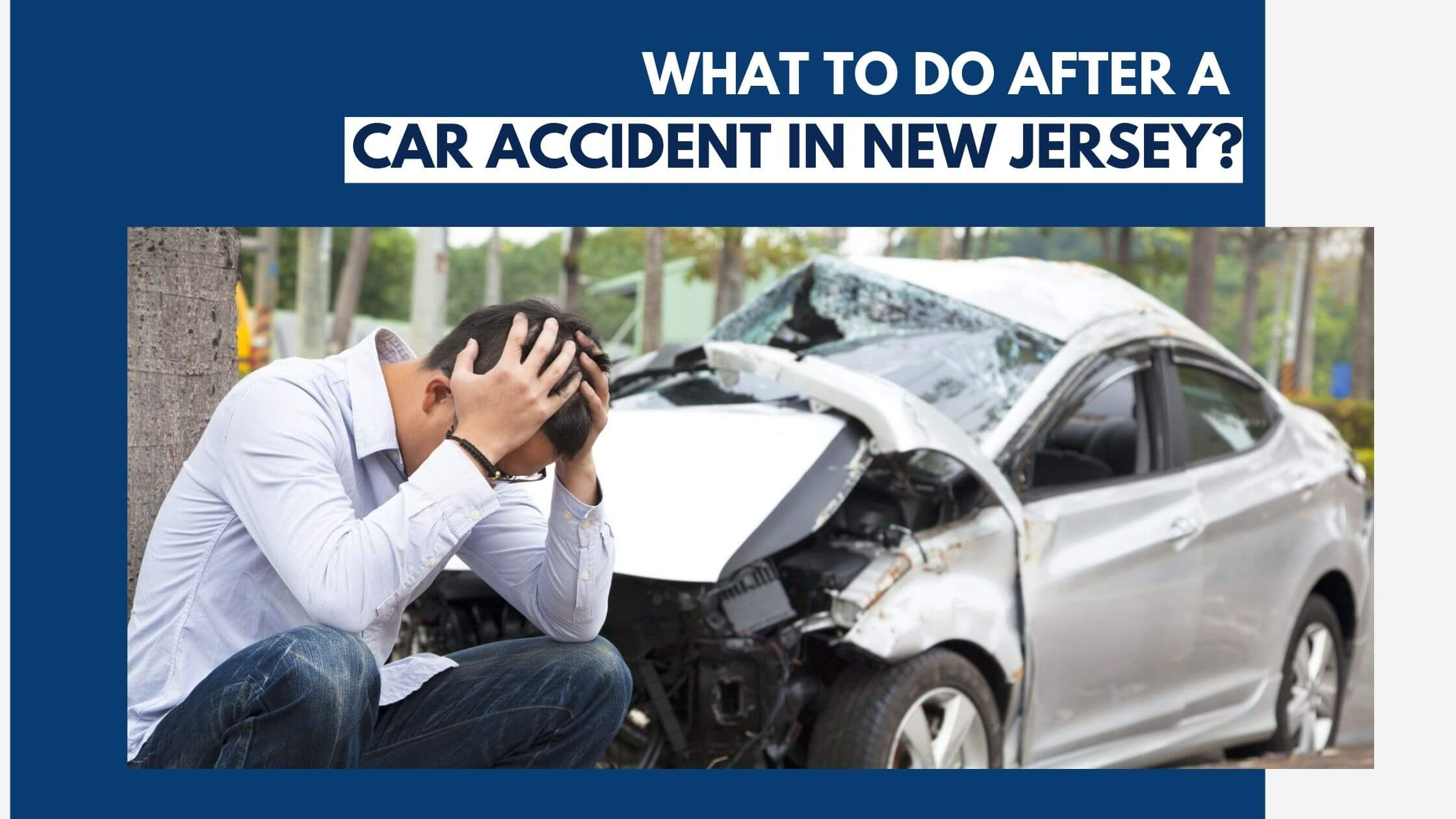 What to do after a car accident in New Jersey?