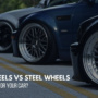 Alloy Wheels Vs Steel Wheels: A Full Comparison