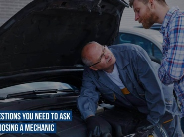 Questions You Need to Ask When Choosing a Car Mechanic