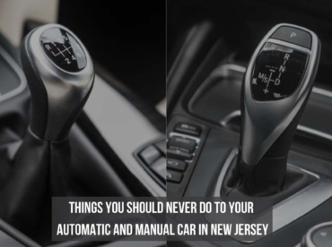 Things You Should Never Do To Your Automatic And Manual Car In New Jersey