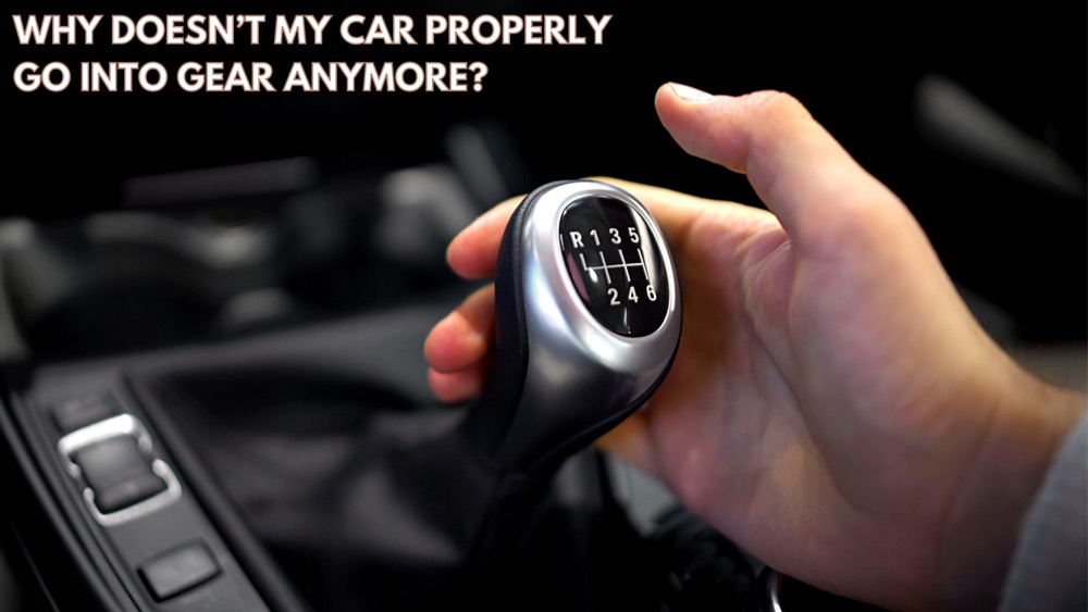 Why Doesn't My Car Properly Go Into Gear Anymore?