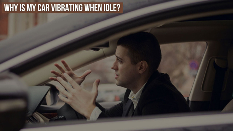 Why Is Your Car Vibrating When Idle?
