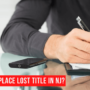 How to Replace Lost Car Title in New Jersey?