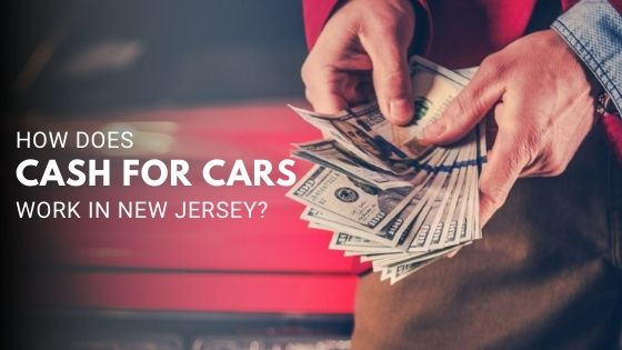How does cash for cars work in New Jersey?